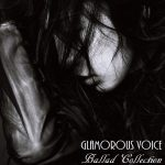 [Album] Mika Nakashima – Glamorous Voice: Ballad Collection [FLAC + MP3]