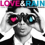 [Album] 久保田利伸 – LOVE&RAIN~LOVE SONGS~ (MP3/320KB)