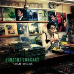 [Album] Junichi Inagaki – 30 Shunen Kinen Best – Theme Songs [MP3/320KB]