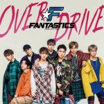[Single] FANTASTICS from EXILE TRIBE – OVER DRIVE [M4A/256KB]