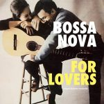[Album] Various Artists – Bossa Nova for Lovers [FLAC + MP3]