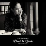 [Album] 手嶌葵 – Cheek to Cheek~I Love Cinemas~ (MP3/320KB)