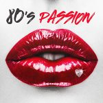 [Album] Various Artists – 80's Passion [FLAC + MP3]