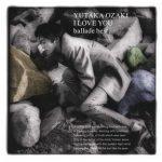 [Album] 尾崎豊 – I LOVE YOU ballade best (MP3+Flac)