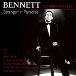 [Album] Tony Bennett – Stranger In Paradise: 50 Greatest Hits [FLAC + MP3]