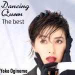 [Album] Yoko Oginome – Dancing Queen: The Best [MP3]