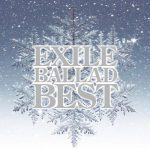 [Album] EXILE – EXILE BALLAD BEST [FLAC + MP3]