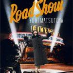 [Album] Yumi Matsutoya – CONCERT TOUR 2011 Road Show [DVD]