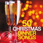 [Album] Various Artists – 50 Christmas Dinner Songs [FLAC + MP3]