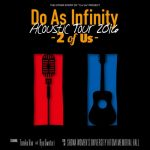 [Album] Do As Infinity – Do As Infinity Acoustic Tour 2016 -2 of Us-[M4A]