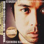 [Album] Toshinobu Kubota – The Baddest: Only for Lovers in the Mood [MP3]