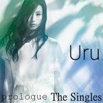 [Album] Uru – prologue: The Singles [M4A/256KB]
