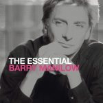 [Album] Barry Manilow – The Essential Barry Manilow [FLAC + MP3]