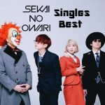 [Album] SEKAI NO OWARI – Singles Best [FLAC + MP3]