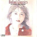 [Album] 小泉今日子 – Ballad Classics I+II (MP3/320KB)