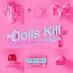 [Single] FEMM – Dolls Kill feat. ELLE TERESA (AAC/256KB)
