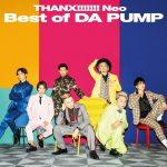 [Album] DA PUMP – THANX!!!!!! Neo Best of DA PUMP [M4A]