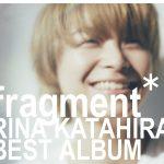 [Album] 片平里菜 (Rina Katahira) – fragment (FLAC+MP3)