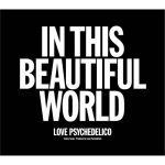 [Album] LOVE PSYCHEDELICO – IN THIS BEAUTIFUL WORLD [FLAC + MP3]