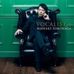 [Album] Hideaki Tokunaga – VOCALIST 6 [M4A]