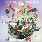 [Album] Mr.Children – Mr.Children 2003-2015 Thanksgiving 25 [M4A]