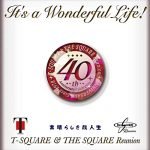 [Album] T-Square & The Square Reunion – It's a Wonderful Life! [MP3]
