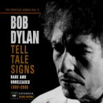 [Album] Bob Dylan – Tell Tale Signs – The Bootleg Series Vol. 8; Rare And Unreleased 1989-2006 [FLAC + MP3]