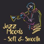 [Album] Various Artists – Jazz Moods – Soft & Smooth [FLAC + MP3]