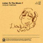 [Album] Noriyuki Makihara – Listen To The Music 2 [FLAC + MP3]