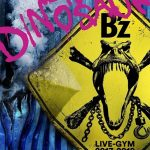 "[Album] B'z – B'z LIVE-GYM 2017-2018 ""LIVE DINOSAUR""[FLAC Hi-Res + MP3]"