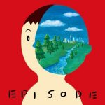 [Album] Gen Hoshino – Episode [MP3]