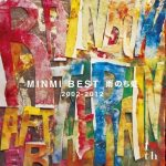 [Album] MINMI – MINMI BEST ame nochi niji 2002-2012 [MP3]