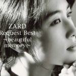 [Album] ZARD – Request Best ~beautiful memory~[FLAC + MP3]