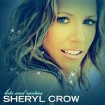 [Album] Sheryl Crow – Hits and Rarities [FLAC + MP3]
