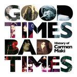 [Album] Carmen Maki – Good Times, Bad Times 〜History of Carmen Maki〜[MP3]