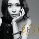 [Album] Rina Aiuchi – ALL SINGLES BEST ~THANX 10th ANNIVERSARY~[FLAC + MP3]
