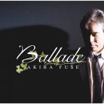[Album] Akira Fuse – Ballade [MP3]