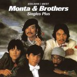 [Album] Monta & Brothers – Golden Best Monta & Brothers Singles Plus [FLAC + MP3]