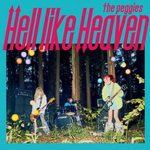 [Album] the peggies – Hell like Heaven (AAC/256 KBPS)