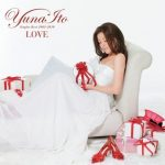 [Album] Yuna Ito – LOVE ~Singles Best 2005-2010~[MP3]