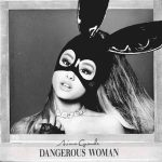 [Album] Ariana Grande – Dangerous Woman (Deluxe)[FLAC Hi-Res+MP3]