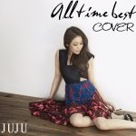 [Album] JUJU – All Time Best -Cover-[MP3]