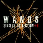 [Album] WANDS – SINGLES COLLECTION +6 [MP3]