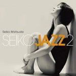 [Album] Seiko Matsuda – Seiko Jazz 2 [FLAC + MP3]