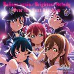 [Album] Aqours – Believe again/Brightest Melody/Over The Next Rainbow (MP3/320KBPS)