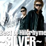 [Album] Hilcrhyme – Best of Hilcrhyme ~SILVER~[MP3]