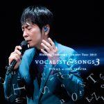 [Album] Hideaki Tokunaga – Concert Tour 2015 VOCALIST & SONGS 3 FINAL at ORIX THEATER [FLAC + MP3]