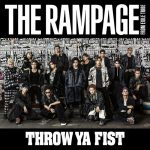 [Single] THE RAMPAGE from EXILE TRIBE – THROW YA FIST (2019/MP3/320KBPS)