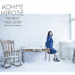 "[Album] Kohmi Hirose – THE BEST ""1992-2018″[FLAC + MP3]"