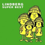 [Album] LINDBERG – SUPER BEST [MP3]